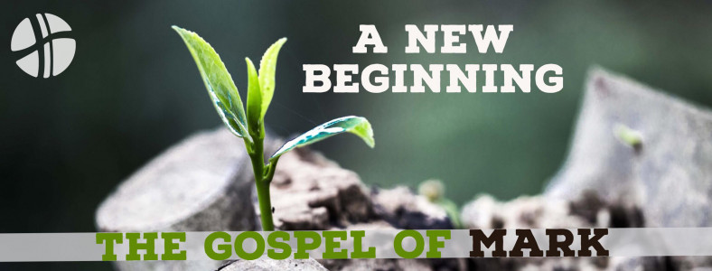 Mark 1 1 >> A New Beginning Making Jesus Known Mark 1 1 Hope